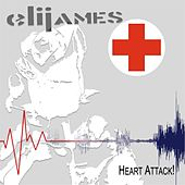 Heart Attack! by Eli James