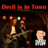 Devil Is in Town by Hard Stuff