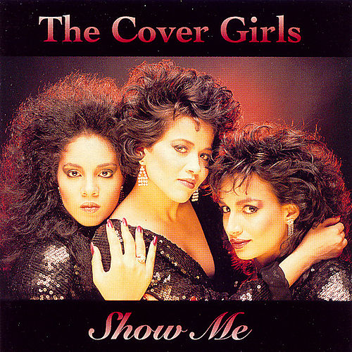 Show Me (Warlock) by The Cover Girls