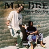 Rapper Gone Bad by Mac Dre