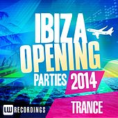 Ibiza Opening Parties 2014 - Trance - EP by Various Artists