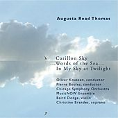 Augusta Read Thomas: Words of the Sea... by Various Artists