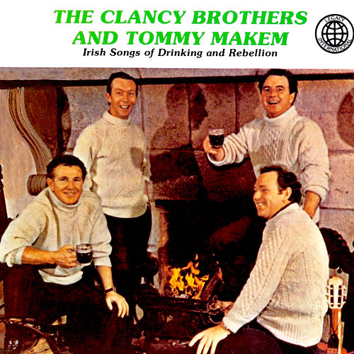 Irish Songs Of Drinking & Rebellion by The Clancy Brothers
