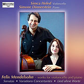 Felix Mendelssohn - Works for Cello and Piano by Simone Dinnerstein
