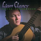 Irish Troubadour by Liam Clancy