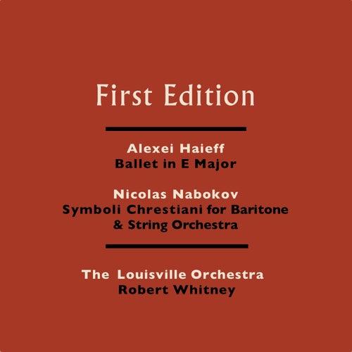 Alexei Haieff: Ballet in E Major - Nicolas Nabokov: Symboli Chrestiani for Baritone & String Orchestra by Louisville Orchestra