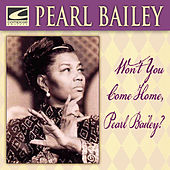 Won't You Come Home, Pearl Bailey? by Pearl Bailey