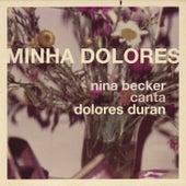 Minha Dolores by Nina Becker