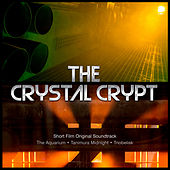The Crystal Crypt (Original Soundtrack) by Various Artists