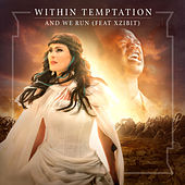 And We Run (feat. Xzibit) by Within Temptation