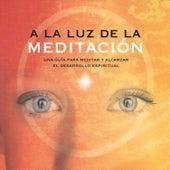 A la Luz de la Meditación by Brahma Kumaris