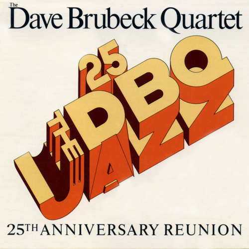 25th Anniversary Reunion by Dave Brubeck