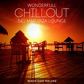 Wonderfull Chillout del Mar Ibiza Lounge (Beach Café Feeling) by Various Artists