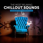 The Most Relaxing Chillout Sounds (Café Bar Restaurant Background Music) by Various Artists