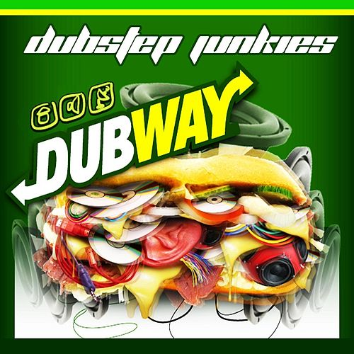 Dubway by Dubstep Junkies