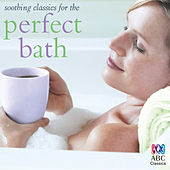 Soothing Classics for the Perfect Bath von Various Artists