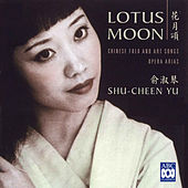 Lotus Moon – Chinese Folk and Art Songs, Opera Arias by Various Artists
