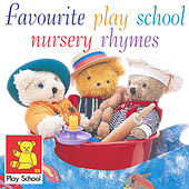 Favourite Play School Nursery Rhymes by Play School