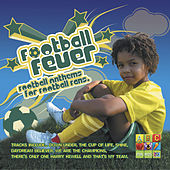 Football Fever: Football Anthems for Football Fans by Juice Music