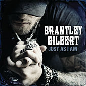 Just As I Am von Brantley Gilbert