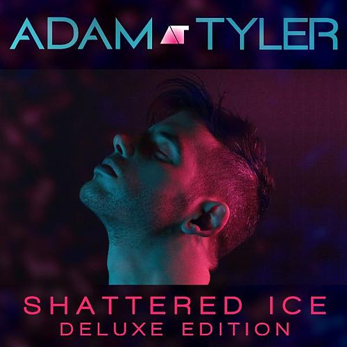Shattered Ice (Deluxe Edition) by Adam Tyler