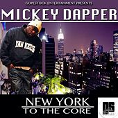 New York to the Core by Mickey Dapper