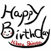 Happy Birthday by Hikaru Shirosu