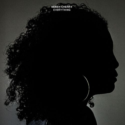 Everything by Neneh Cherry
