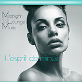 L'esprit de minuit - Midnight Lounge Music by Various Artists