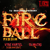 Fire Ball Riddim by Various Artists