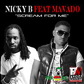 Scream For Me (Feat. Mavado) - Single by Nicky B