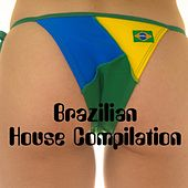 Brazilian House Compilation by Various Artists
