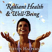 Radiant Health And Well Being by Steven Halpern