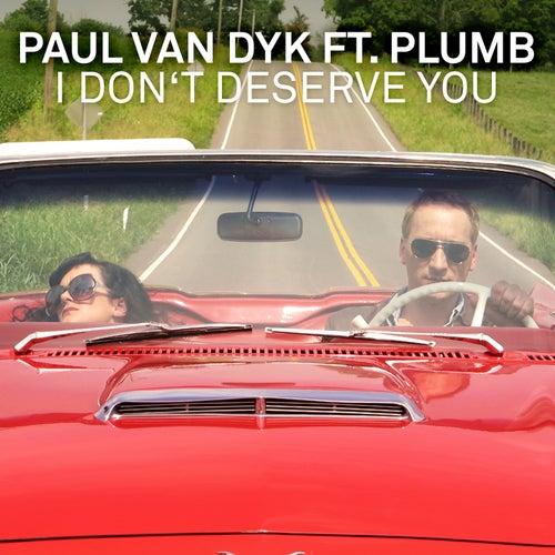 I Don't Deserve You (Remixes) by Paul Van Dyk