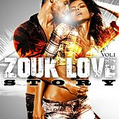 Zouk Love Story, Vol. 1 by Various Artists