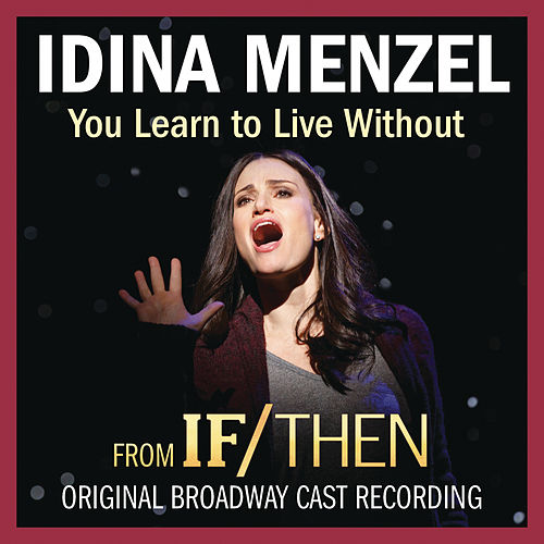 You Learn to Live Without von Idina Menzel