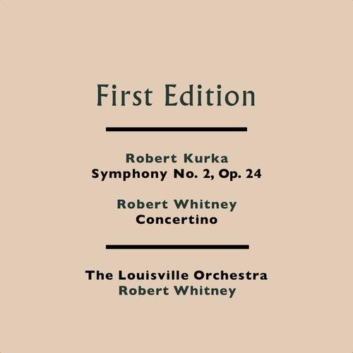 Robert Kurka: Symphony No. 2, Op. 24 - Robert Whitney: Concertino by Louisville Orchestra