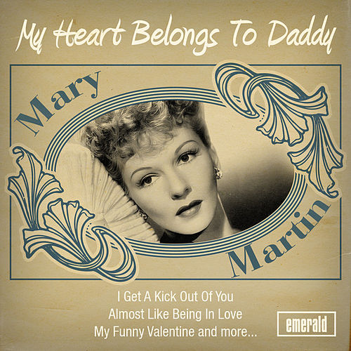 My Heart Belongs to Daddy by Mary Martin