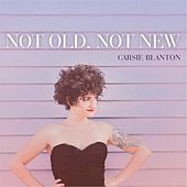 Not Old, Not New by Carsie Blanton