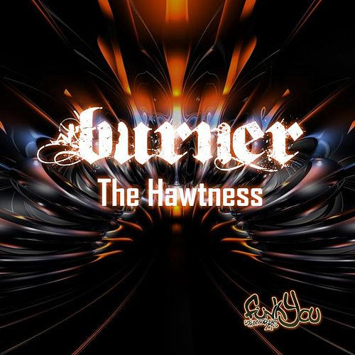 The Hawtness by Burner