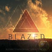 Blazed by Ill-Esha