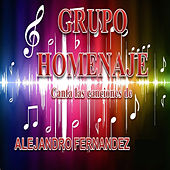 Canta las Canciones de Alejandro Fernandez by Grupo Homenaje