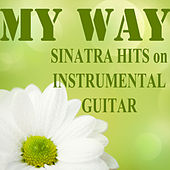 My Way: Sinatra Hits on Instrumental Guitar by The O'Neill Brothers Group
