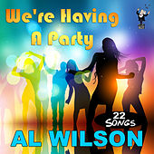 We're Having a Party by Al Wilson