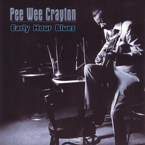 Early Hour Blues by Pee Wee Crayton