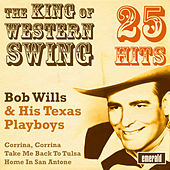The King of Western Swing by Bob Wills & His Texas Playboys