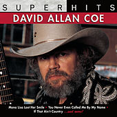 Super Hits by David Allan Coe