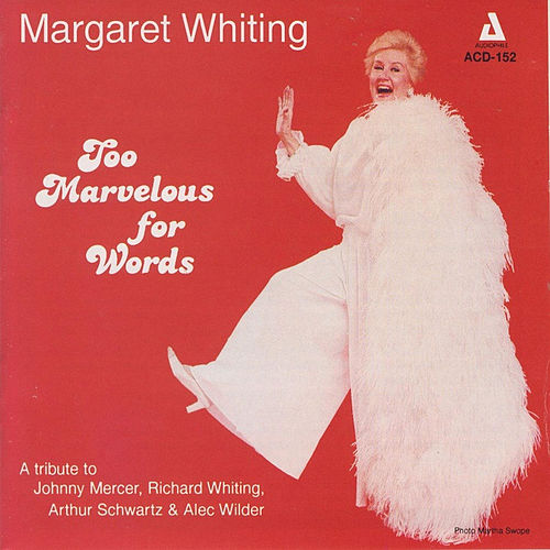 Too Marvelous for Words by Margaret Whiting
