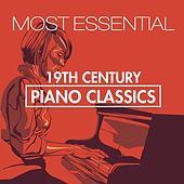 19th Century Most Essentials Piano Classics by Various Artists