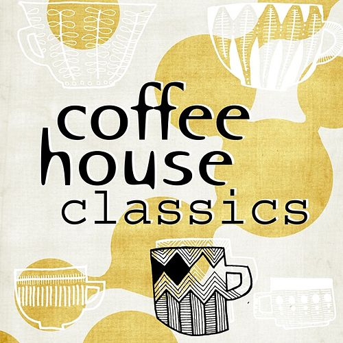 Coffee House Classics by Various Artists